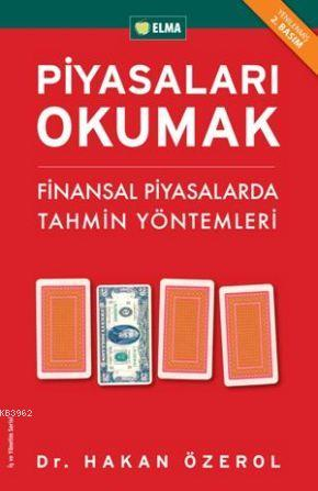 Piyasaları Okumak; Finansal Piyasalarda Tahmin Yöntemleri