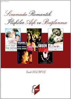 Sinemada Romantik İlişkiler Aşk ve Bağlanma