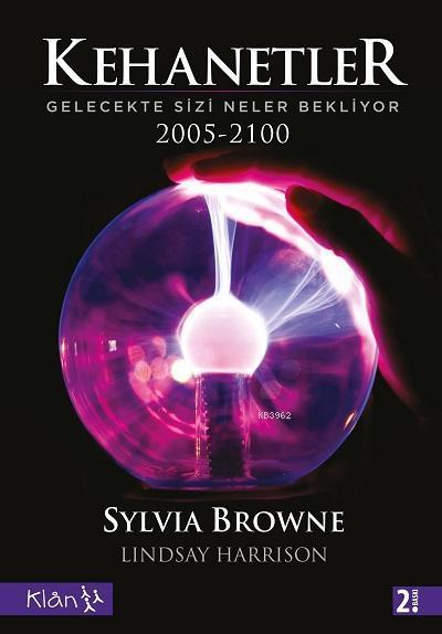 Kehanetler - Gelecekte Sizi Neler Bekliyor; 2005 - 2100