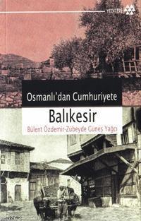 Osmanlı'dan Cumhuriyet'e Balıkesir