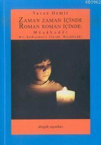 Zaman Zaman İçinde Roman Roman İçinde: Müşâhedât; Bir Üst Kurmaca Olarak Müşâhedât