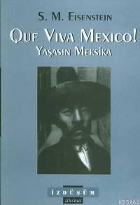 Que Vıva Mexıco!| Yaşasın Meksika