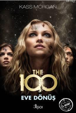 The 100 - Eve Dönüş; 3. Kitap