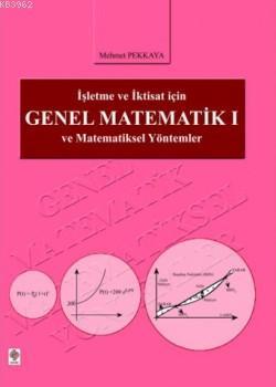 İşletme ve İktisat İçin Genel Matematik 1; ve Matematiksel Yöntemler