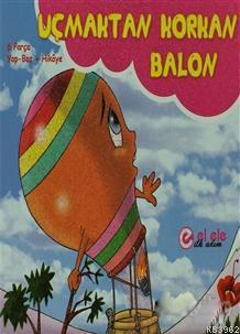 Uçmaktan Korkan Balon; 6 Parça Yap-Boz + Hikaye
