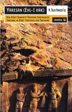 Yaresan (Ehl- i Hak); Bir Kürt Cemaati Üzerine Sosyolojik Tarihsel ve Dini- Tarihsel Bir İnceleme