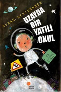 Uzayda Bir Yatılı Okul