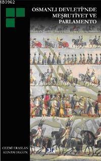 Osmanlı Devleti´nde Meşrutiyet ve Parlamento