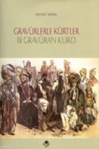 Gravürlerle Kürtler / Bi Gravuran Kurd (Ciltli)