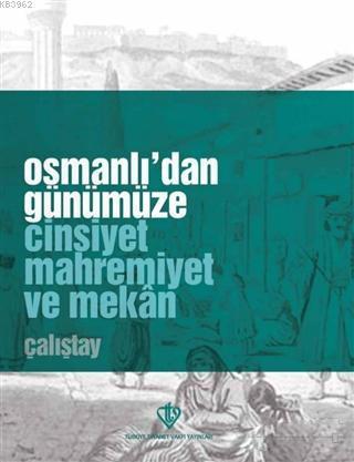 Osmanlı'dan Günümüze Cinsiyet Mahremiyet ve Mekan Çalıştay