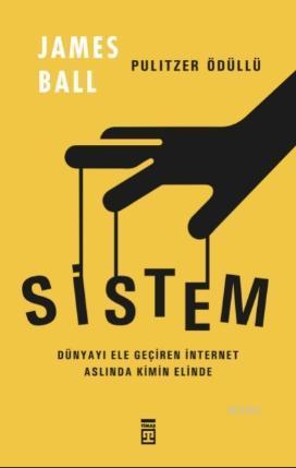 Sistem; Dünyayı Ele Geçiren İnternet Aslında Kimin Elinde