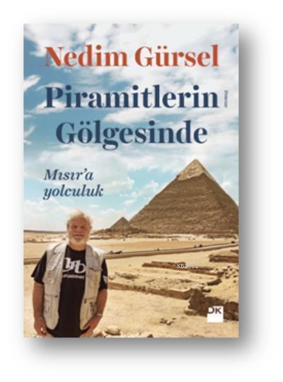 Piramitlerin Gölgesinde Mısıra Yolculuk