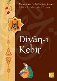 Divan-ı Kebir; Bütün Eserlerinden Seçmeler