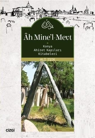 Ah Mine'l-Mevt; Konya Ahiret Kapıları Kitabeleri