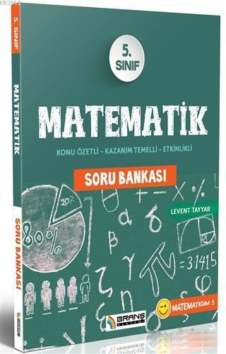 5. Sınıf Matematik Soru Bankası Konu Özetli; Konu Özetli - Kazanım Temelli - Etkinlikli