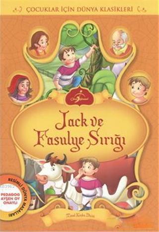 Jack ve Fasulye Sırığı; Çocuklar İçin Dünya Klasikleri - Resimli Dünya Masalları