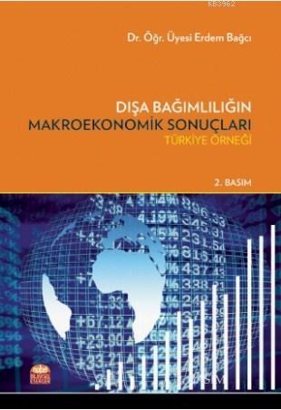 Dışa Bağımlılığın Makroekonomik Sonuçları