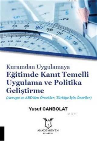 Kuramdan Uygulamaya Eğitimde Kanıt Temelli Uygulama ve Politika Geliştirme; Avrupa ve Abd'den Örnekler, Türkiye İçin Öneriler
