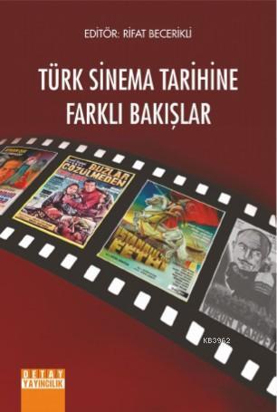 Türk Sinema Tarihine Farklı Bakışlar