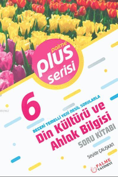 6. Sınıf Plus Serisi Din Kültürü ve Ahlak Bilgisi Soru Kitabı; Beceri Temelli Yeni Nesil Sorularla