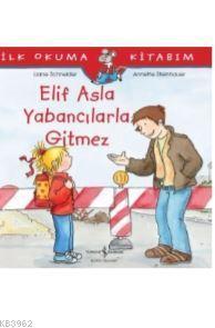 Elif Asla Yabancılarla Gitmez; İlk Okuma Kitabım