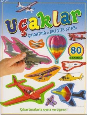 Uçaklar - Çıkartma ve Aktivite Kitabı; Çıkartmalarla Oyna ve Öğren