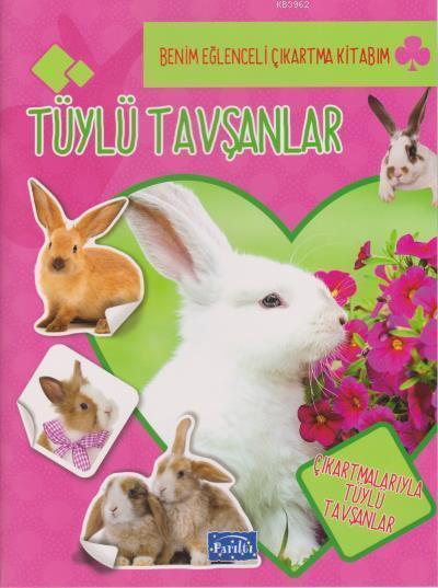 Benim Eğlenceli Çıkartma Kitabım Tüylü Tavşanlar