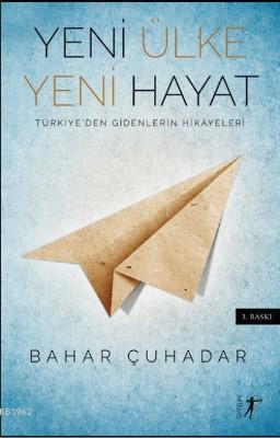 Yeni Ülke Yeni Hayat; Türkiye'den Gidenlerin Hikayeleri