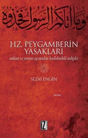 Hz. Peygamberin Yasakları; Anlam ve Yorum Açısından Hadislerdeki Nehiyler