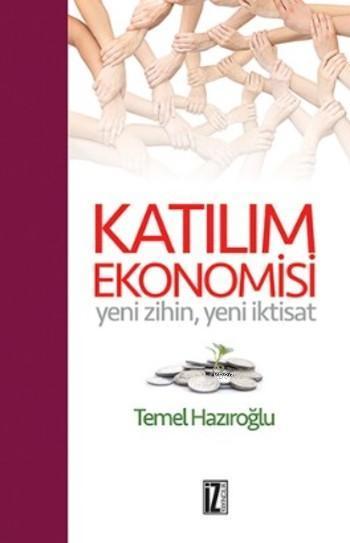 Katılım Ekonomisi; Yeni Zihin Yeni İktisat