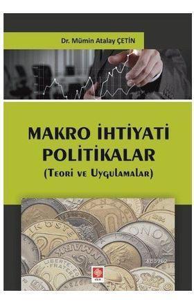 Makro İhtiyati Politikalar; Teori ve Uygulamalar