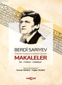 Türkmen Türkçesi ve Kültürü Üzerine Makaleler; Dil,Folklör,Edebiyat