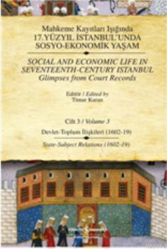 Mahkeme Kayıtları Işığında 17. Yüzyıl İstanbul'unda Sosyo-Ekonomik Yaşam Cilt-3