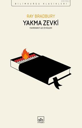 Yakma Zevki - Fahrenheit 451 Öyküleri
