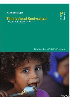 Türkiye'deki Suriyeliler; Toplumsal Kabul ve Uyum
