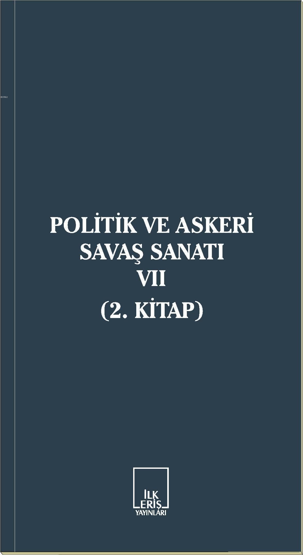 Politik ve Askeri Savaş Sanatı VII; 2. Kitap