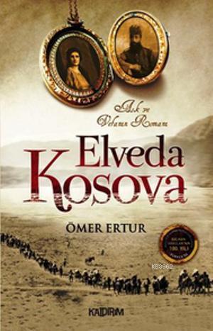 Elveda Kosova; Aşk ve Vefanın Romanı