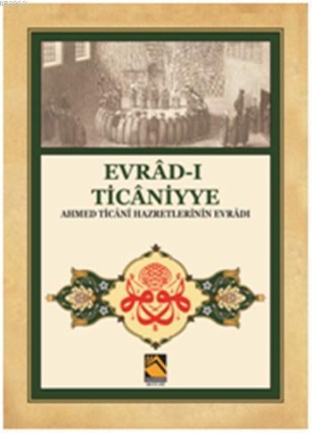 Evrâd-ı Ticâniyye; Ahmed Ticânî Hazretlerinin Evrâdı