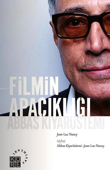 Filmin Apaçıklığı; Abbas Kiyarüstemi