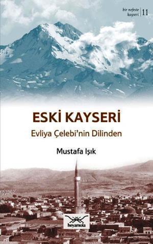 Eski Kayseri Evliya Çelebi'nin Dilinden