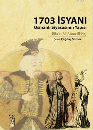 1703 İsyanı; Osmanlı Siyasasının Yapısı