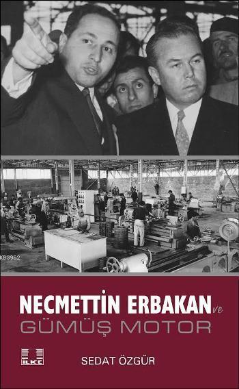 Necmettin Erbakan; Gümüş Motor