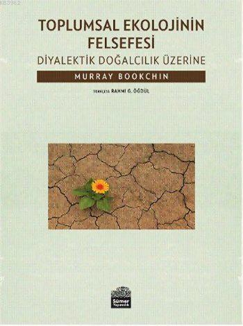 Toplumsal Ekolojinin Felsefesi; Diyalektik Doğalcılık Üzerine