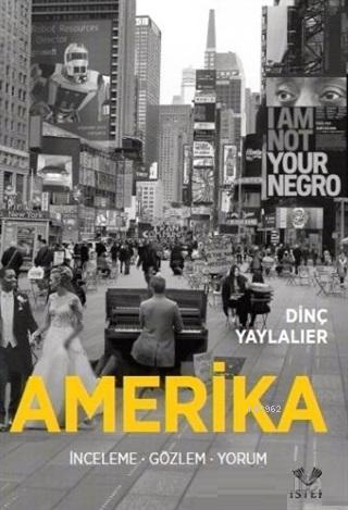 Amerika; İnceleme, Gözlem, Yorum