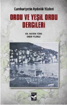 Ordu ve Yeşil Ordu Dergileri; Cumhuriyetin Aydınlık Yüzleri