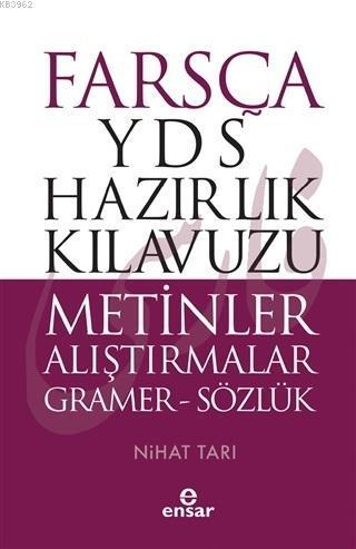 Farsça YDS Hazırlık Kılavuzu Metinler Alıştırmalar - ön kapak Farsça YDS Hazırlık Kılavuzu Metinle; Gramer - Sözlük