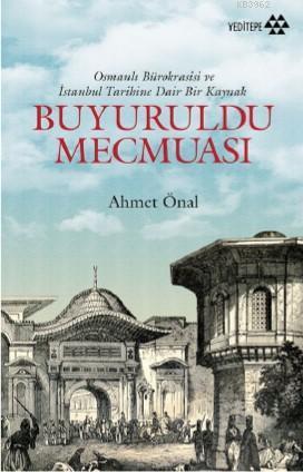 Buyuruldu Mecmuası; Osmanlı Bürokrasisi ve İstanbul Tarihine Dair Bir Kaynak