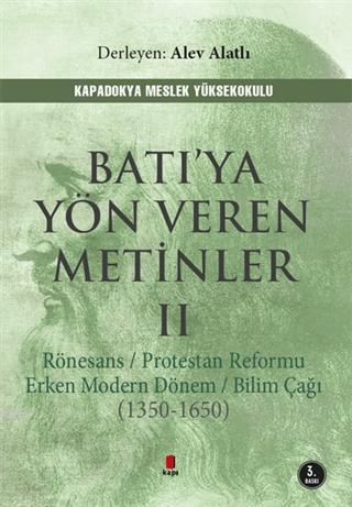 Batı'ya Yön Veren Metinler 2; Rönesans Protestan Reformu Erken Modern Dönem Bilim Çağı (1350-1650)