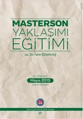 Masterson Yaklaşımı Eğitimi; 3. Dönem Mayıs 2015 Ders Notları