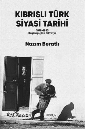 Kıbrıslı Türk Siyasi Tarihi; 1878-1983 Başlangıçtan KKTC'ye